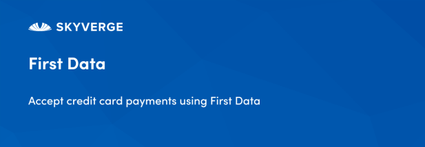 Accept credit card payments using First Data