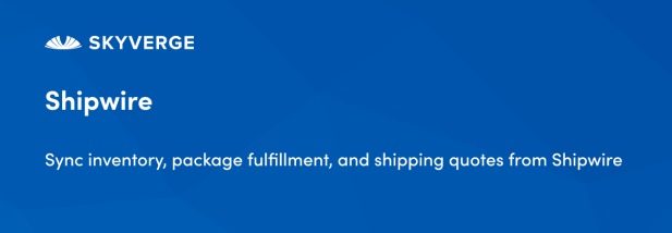 Sync inventory, package fulfillment, and shipping quotes from Shipwire