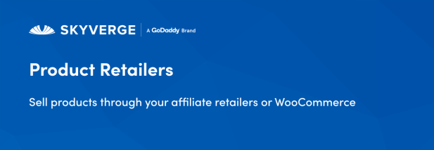 Sell products through your affiliate retailers or WooCommerce