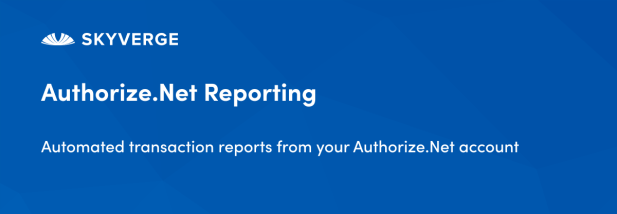 Automated transaction reports from your Authorize.Net account
