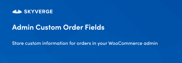 Store custom information for orders in your WooCommerce admin