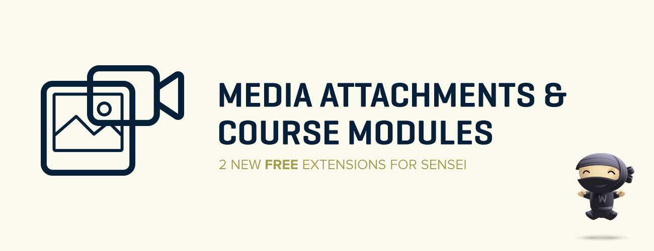 Sensei Modules and Media Attachments
