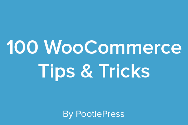 100 WooCommerce Tips and Tricks
