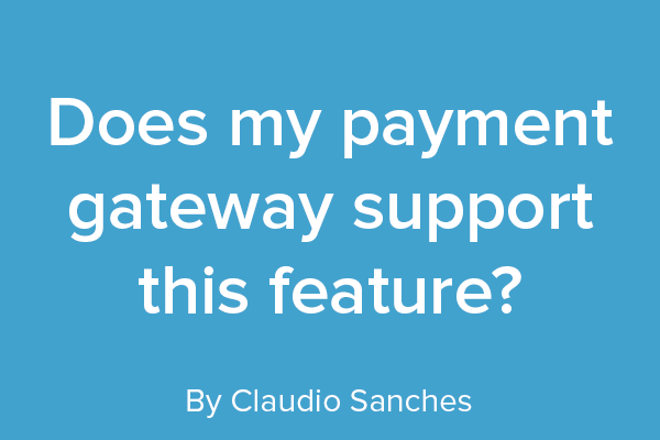 Does my Payment Gateway support this feature?