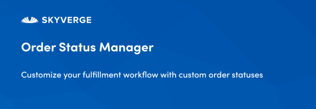 Customize your fulfillment workflow with custom order statuses