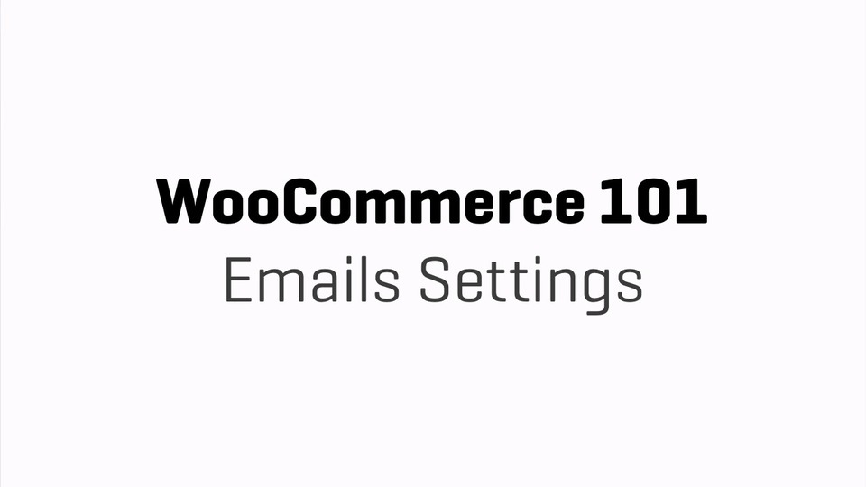 WooCommerce 101 Emails Settings