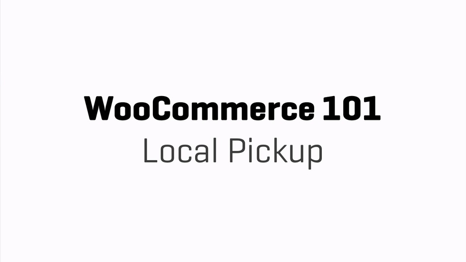 WooCommerce 101 Local Pickup
