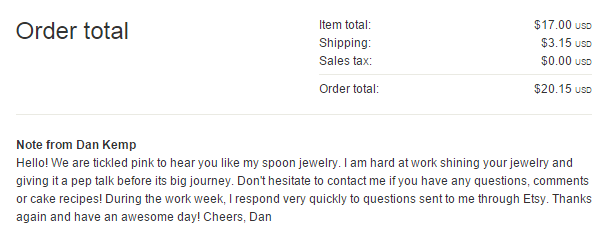 This Etsy seller added a personal message to all of his confirmation emails -- it's both personal and entertaining!