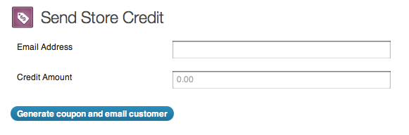 Simply enter your customer's email and how much credit you'd like to send. Simple and fast.