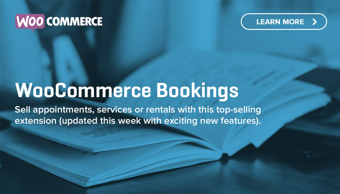 WooCommerce Bookings is now better than ever.