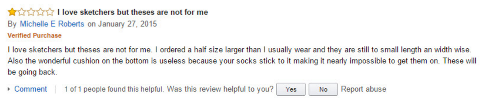 This Amazon customer review of a pair of walking shoes translates to the problem being with the fit of the shoe for a specific person, not necessarily with the product.