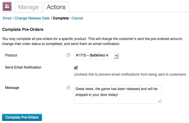 Just complete your pre-orders via the new menu to bill your customers' cards and notify them via email.