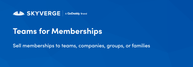 Sell memberships to teams, companies, groups, or families