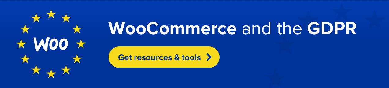 WooCommerce and the GDPR - get resources and tools