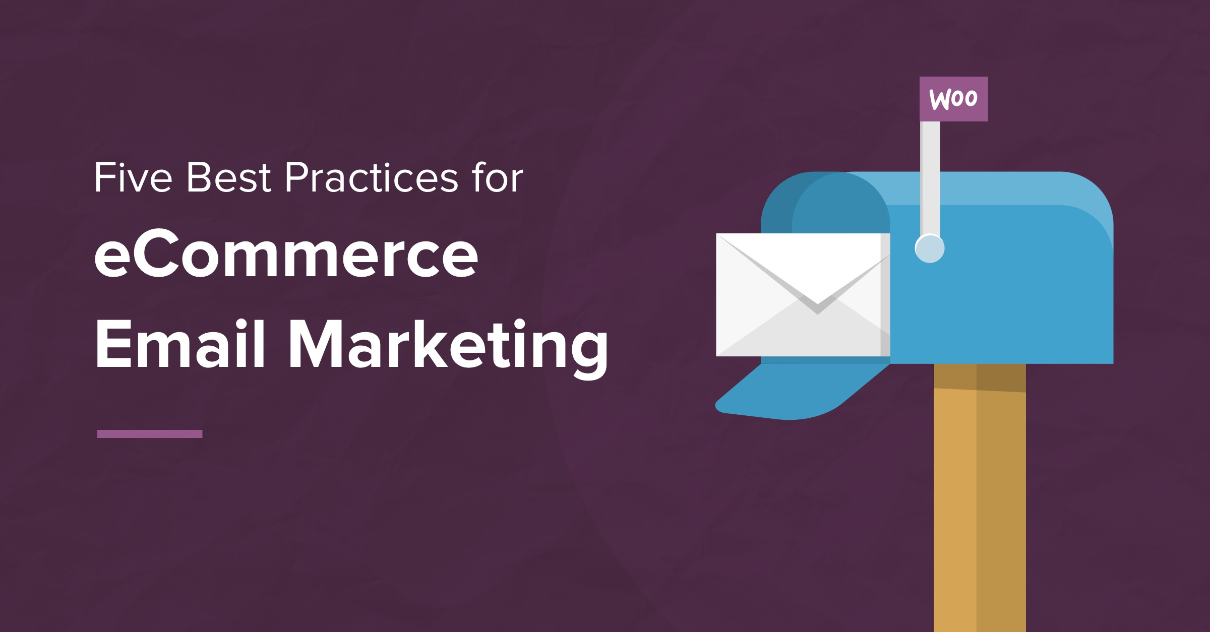 Five Best Practices for eCommerce Email Marketing - WooCommerce