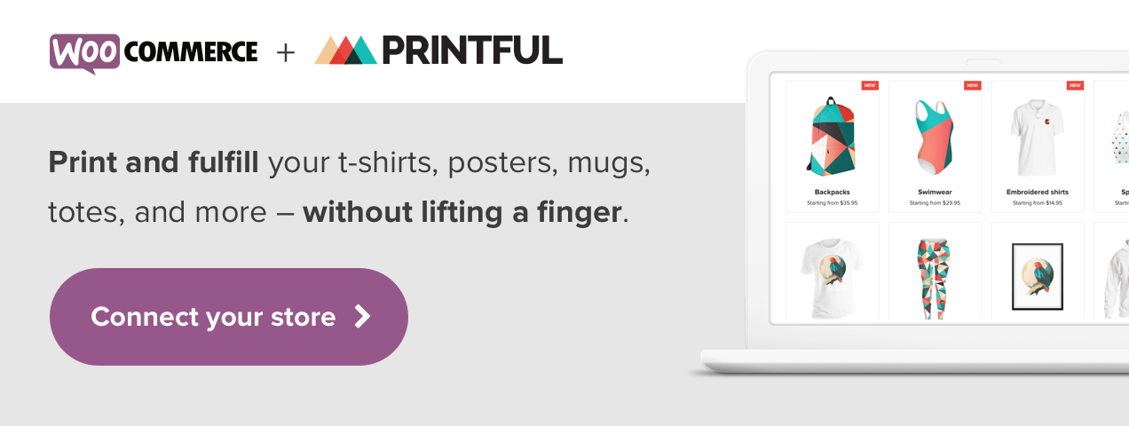 Connect your WooCommerce store with Printful for automatic print fulfillment