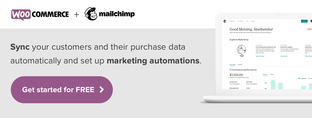 Automatically sync your customers and their purchase data, and set up marketing automations with Mailchimp for WooCommerce