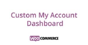 Custom My Account Dashboard for WooCommerce