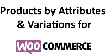 Products By Attributes & Variations for WooCommerce