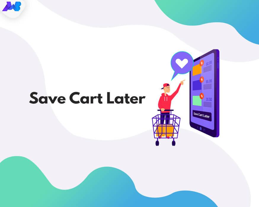 Save Cart Later
