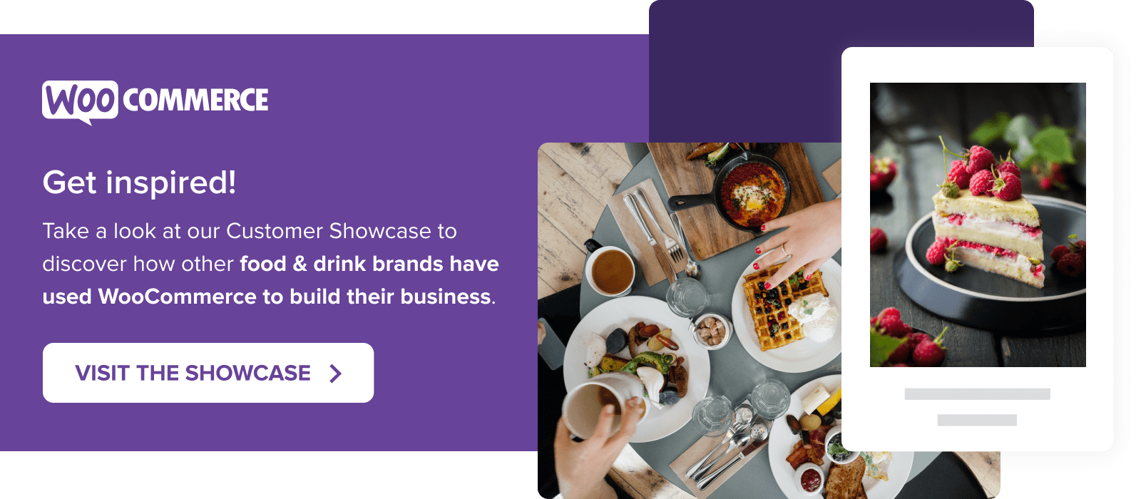 Visit the Customer Showcase to find out how other food & drink brands have used WooCommerce